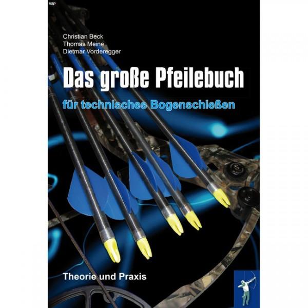 Das große Pfeilebuch für technisches Bogenschießen