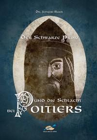 Der schwarze Prinz & die Schlacht bei Poitiers