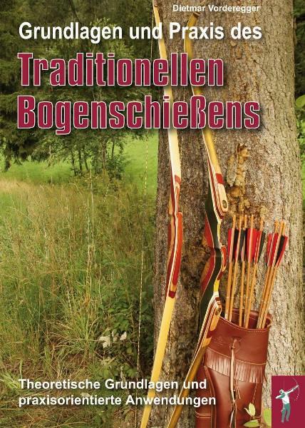 Grundlagen und Praxis des Traditionellen Bogenschießens